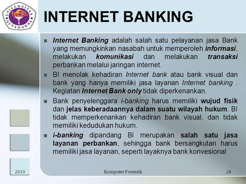 INTERNET BANKING Internet Banking adalah salah satu pelayanan jasa Bank yang memungkinkan nasabah untuk memperoleh informasi, melakukan komunikasi dan