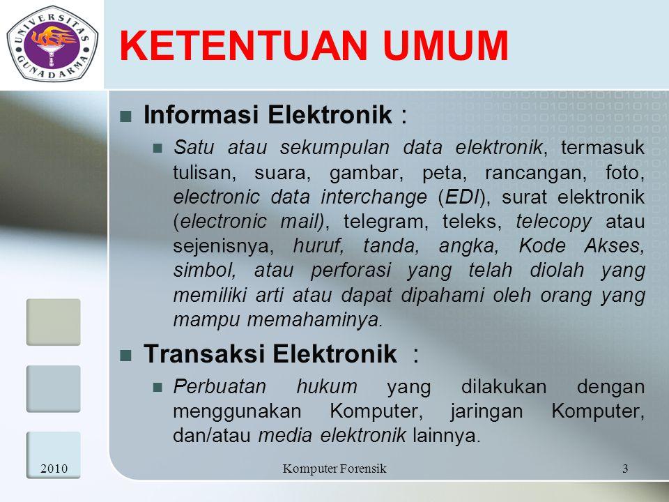 KETENTUAN UMUM Informasi Elektronik : Satu atau sekumpulan data elektronik, termasuk tulisan, suara, gambar, peta, rancangan, foto, electronic data in