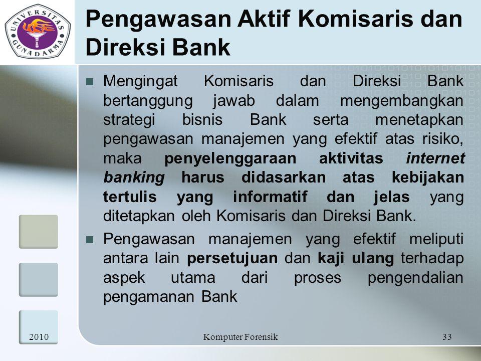 Pengawasan Aktif Komisaris dan Direksi Bank Mengingat Komisaris dan Direksi Bank bertanggung jawab dalam mengembangkan strategi bisnis Bank serta mene