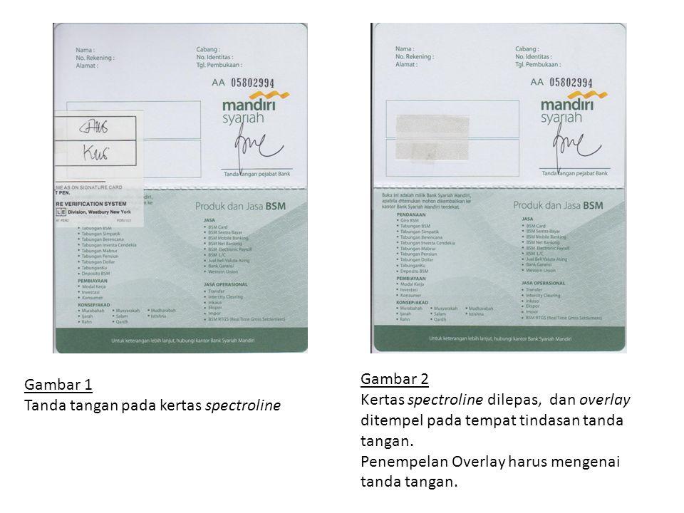 Gambar 1 Tanda tangan pada kertas spectroline Gambar 2 Kertas spectroline dilepas, dan overlay ditempel pada tempat tindasan tanda tangan. Penempelan
