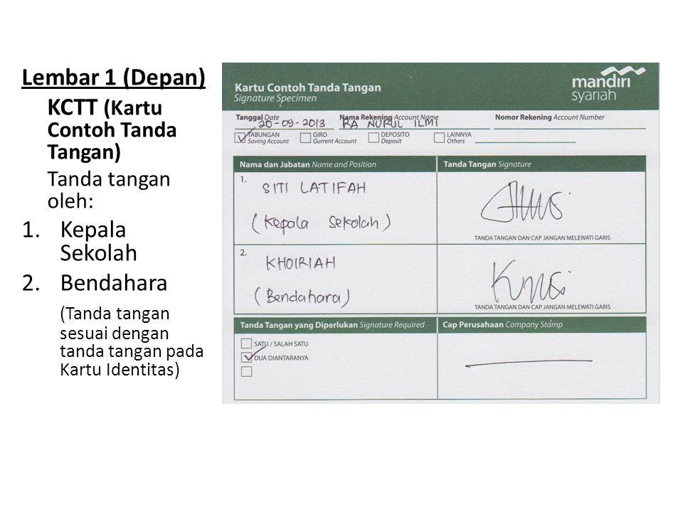 Lembar 1 (Depan) KCTT (Kartu Contoh Tanda Tangan) Tanda tangan oleh: 1.Kepala Sekolah 2.Bendahara (Tanda tangan sesuai dengan tanda tangan pada Kartu