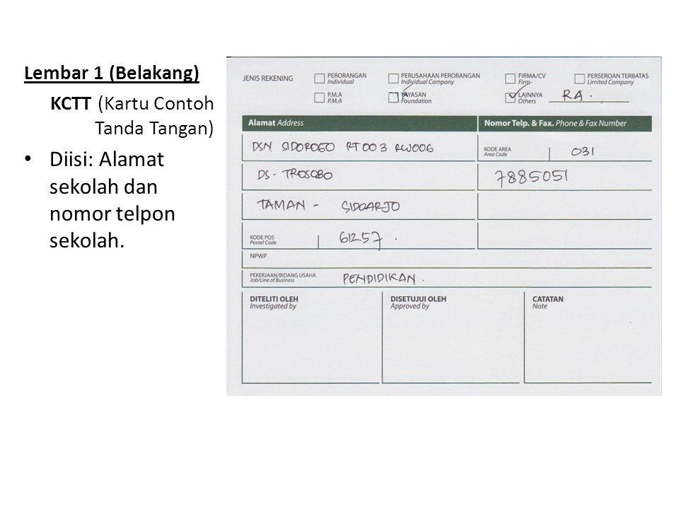 Lembar 1 (Belakang) KCTT (Kartu Contoh Tanda Tangan) Diisi: Alamat sekolah dan nomor telpon sekolah.