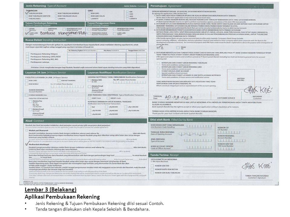 Lembar 3 (Belakang) Aplikasi Pembukaan Rekening Jenis Rekening & Tujuan Pembukaan Rekening diisi sesuai Contoh. Tanda tangan dilakukan oleh Kepala Sek