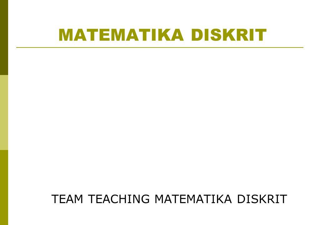 MATEMATIKA DISKRIT TEAM TEACHING MATEMATIKA DISKRIT