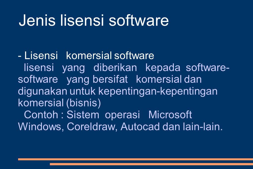 - End user copying pembajakan software yang biasanya dilakukan oleh sesorang atau institusi yang memiliki 1 (satu) buah lisensi suatu produk software, tetapi software tersebiut dipasang (install) pada sejumlah komputer.