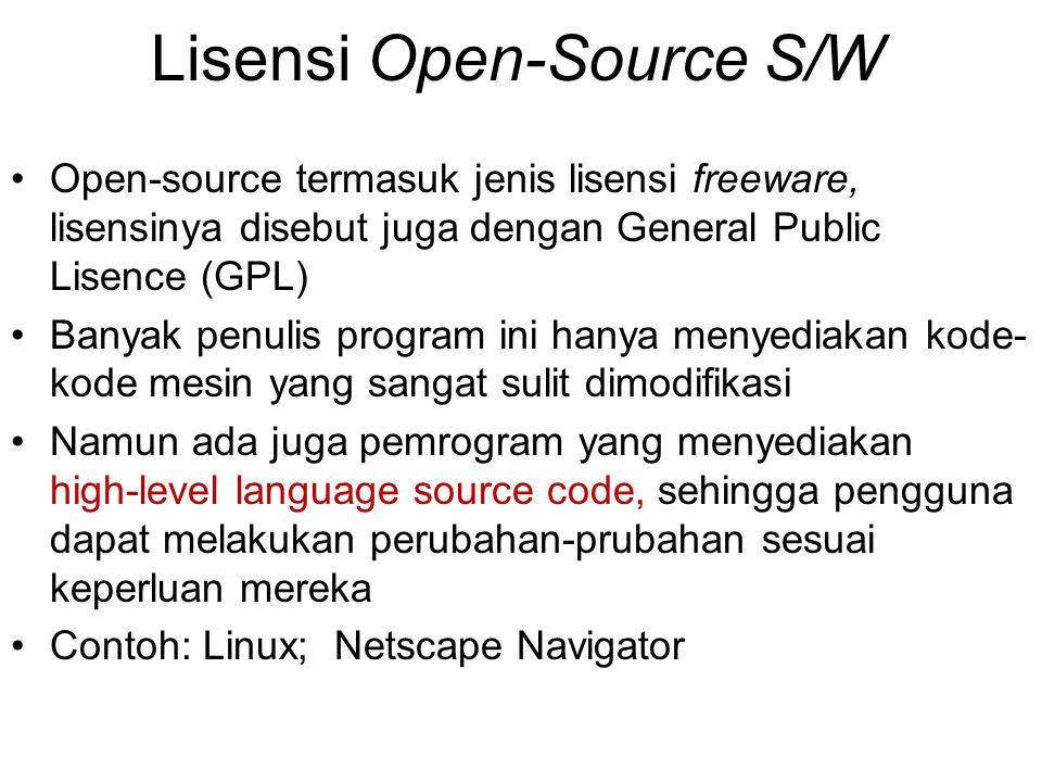 Lisensi Open-Source S/W Open-source termasuk jenis lisensi freeware, lisensinya disebut juga dengan General Public Lisence (GPL) Banyak penulis progra