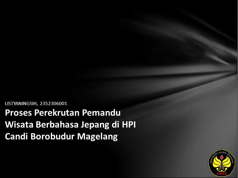 LISTYANINGSIH, 2352306001 Proses Perekrutan Pemandu Wisata Berbahasa Jepang di HPI Candi Borobudur Magelang