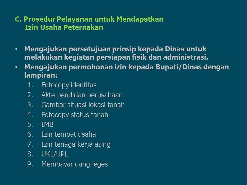 C. Prosedur Pelayanan untuk Mendapatkan Izin Usaha Peternakan Mengajukan persetujuan prinsip kepada Dinas untuk melakukan kegiatan persiapan fisik dan