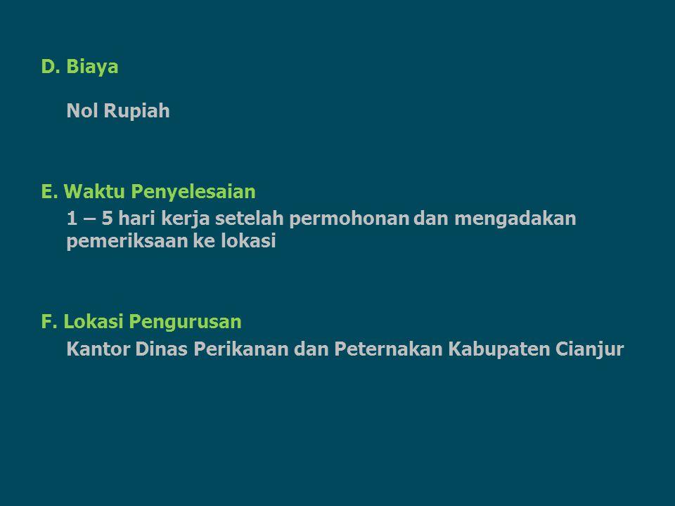 D. Biaya Nol Rupiah E. Waktu Penyelesaian 1 – 5 hari kerja setelah permohonan dan mengadakan pemeriksaan ke lokasi F. Lokasi Pengurusan Kantor Dinas P