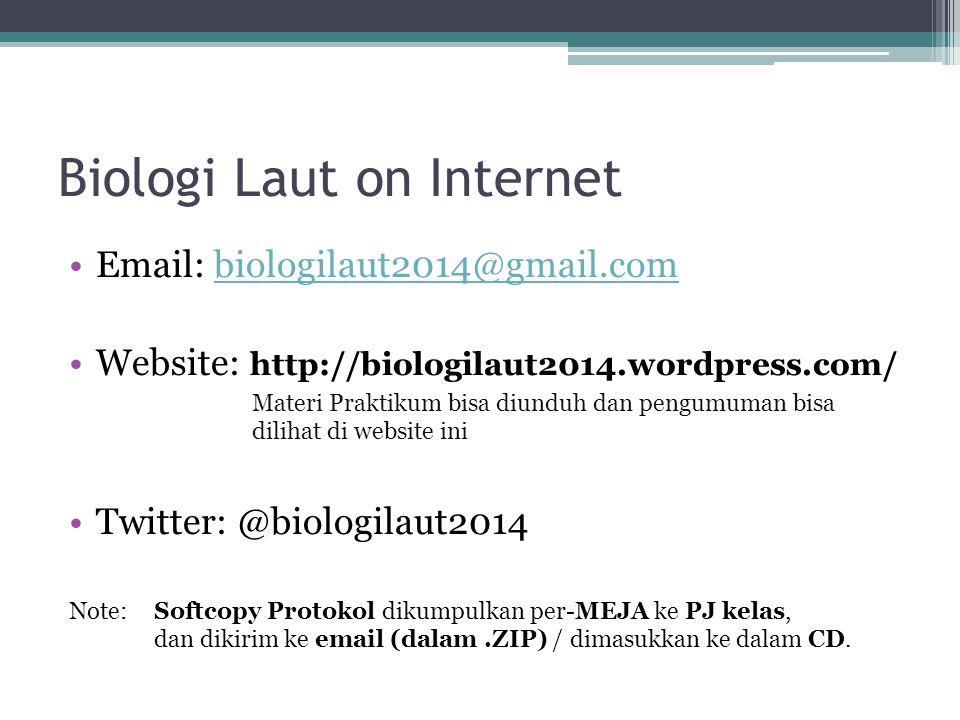 Biologi Laut on Internet Email: biologilaut2014@gmail.combiologilaut2014@gmail.com Website: http://biologilaut2014.wordpress.com/ Materi Praktikum bis