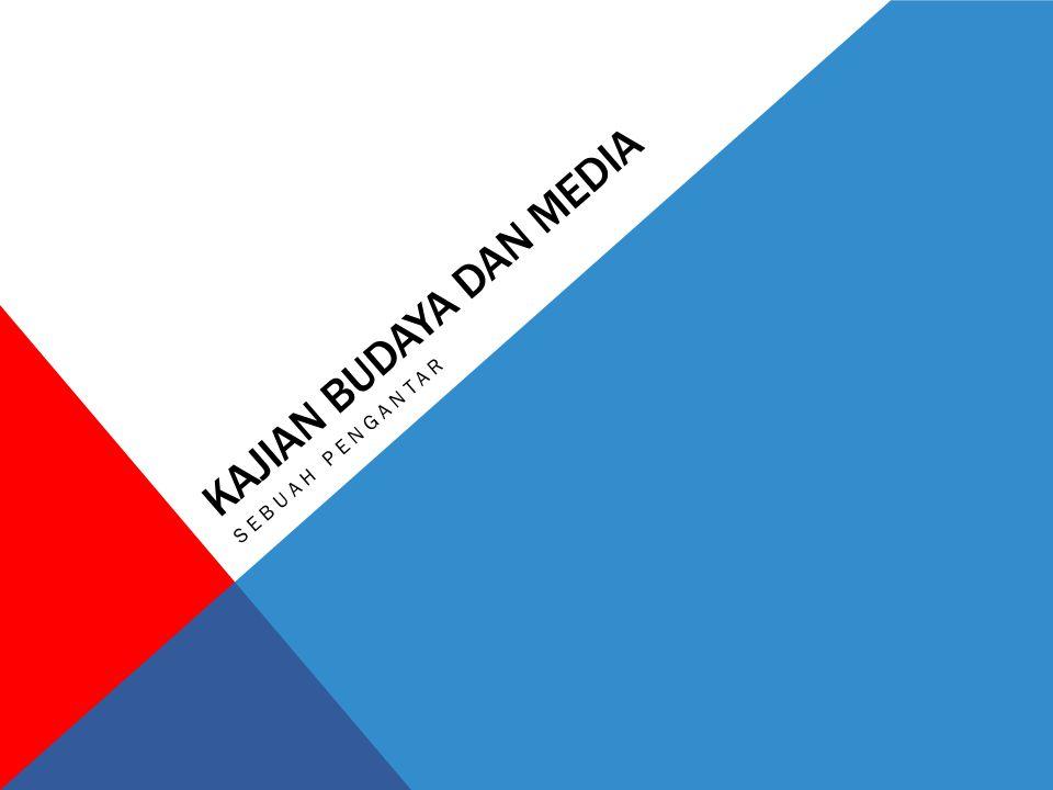 KAJIAN BUDAYA DAN MEDIA SEBUAH PENGANTAR