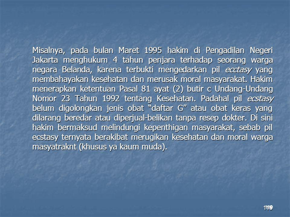 119 Misalnya, pada bulan Maret 1995 hakim di Pengadilan Negeri Jakarta menghukum 4 tahun penjara terhadap seorang warga negara Belanda, karena terbukt