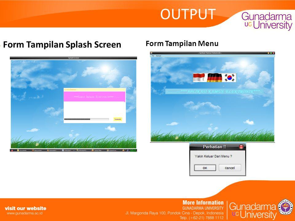 OUTPUT Form Tampilan Splash Screen Form Tampilan Menu