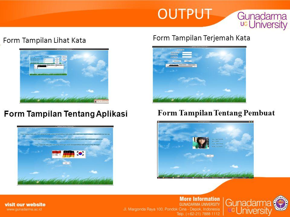 OUTPUT Form Tampilan Tentang Aplikasi Form Tampilan Lihat Kata Form Tampilan Terjemah Kata Form Tampilan Tentang Pembuat