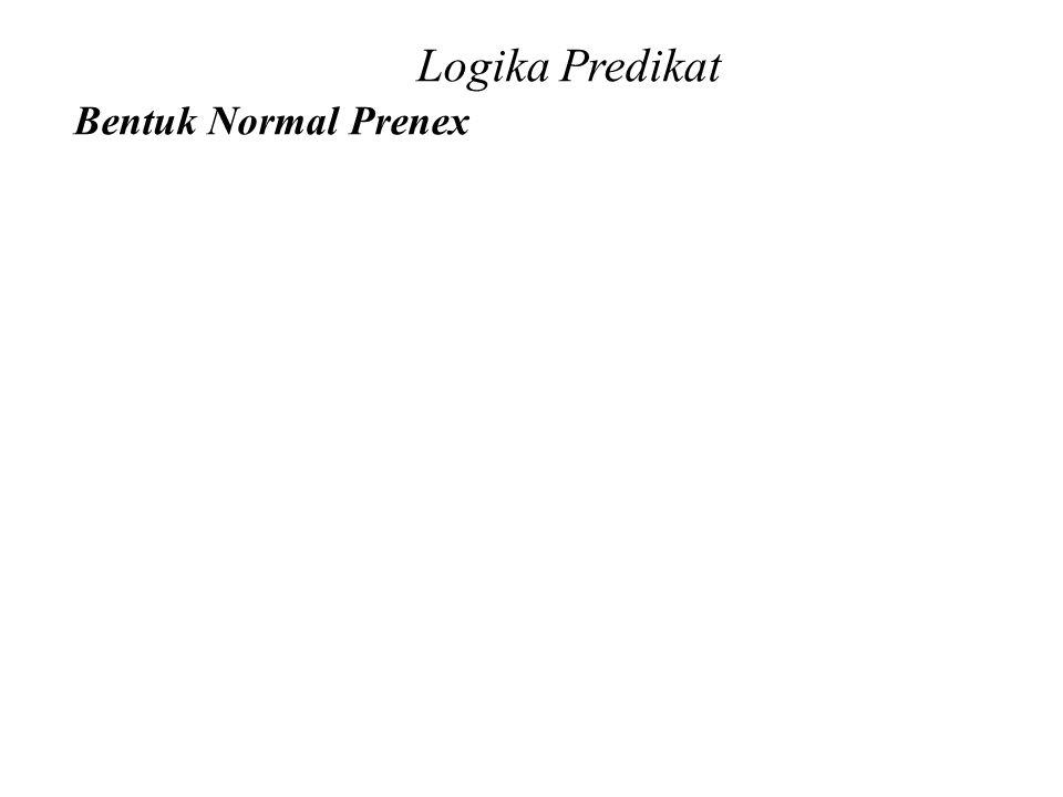 Daliyo Logika Predikat Bentuk Normal Prenex Daliyo