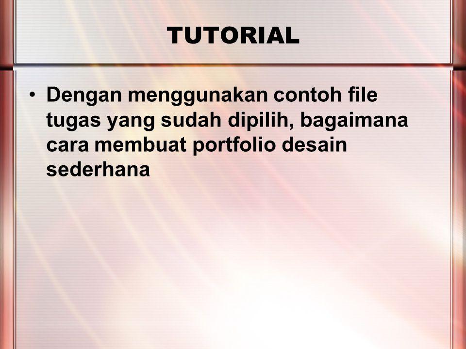 PERTEMUAN 2 TUTORIAL Dengan menggunakan contoh file tugas yang sudah dipilih, bagaimana cara membuat portfolio desain sederhana