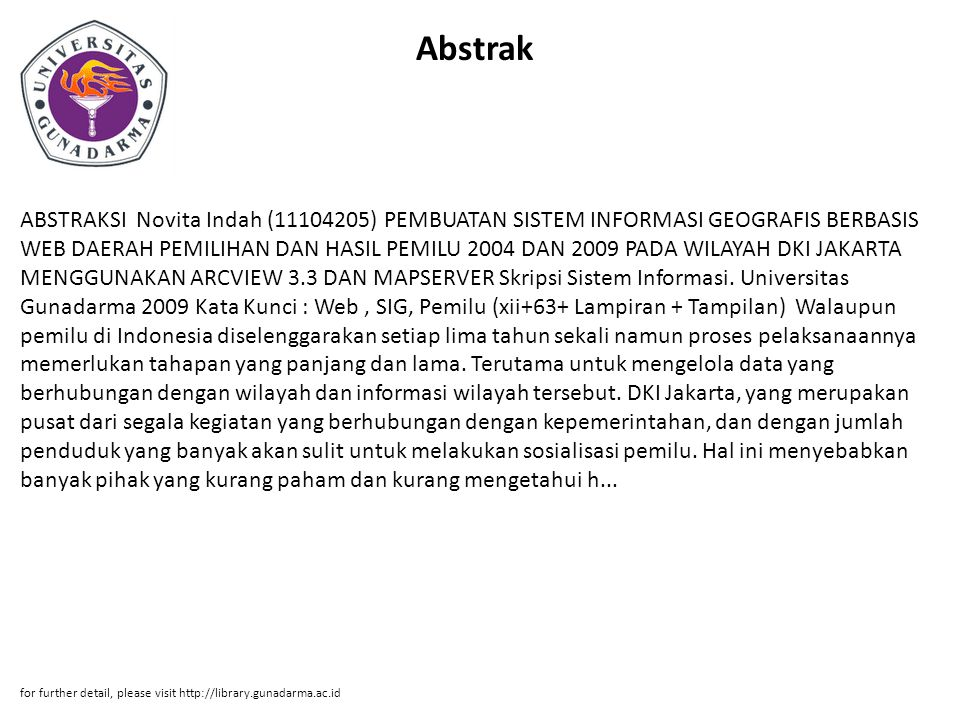 Abstrak ABSTRAKSI Novita Indah (11104205) PEMBUATAN SISTEM INFORMASI GEOGRAFIS BERBASIS WEB DAERAH PEMILIHAN DAN HASIL PEMILU 2004 DAN 2009 PADA WILAY