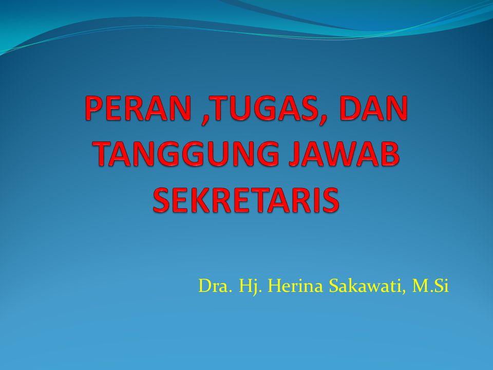 2.1 Peranan Sekretaris Menurut Nani Nuraini peran sekretaris dibagi atas 4 yaitu: 1 ) Sekretaris Sebagai Duta sekretaris bertindak sebagai wakil dari perusahaan.