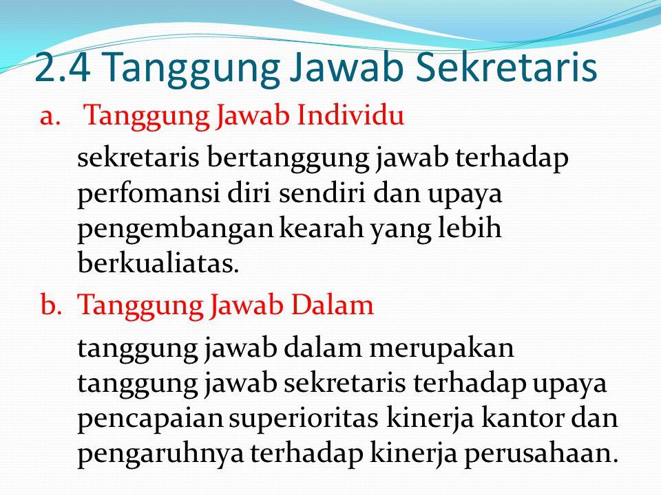 2.4 Tanggung Jawab Sekretaris a.