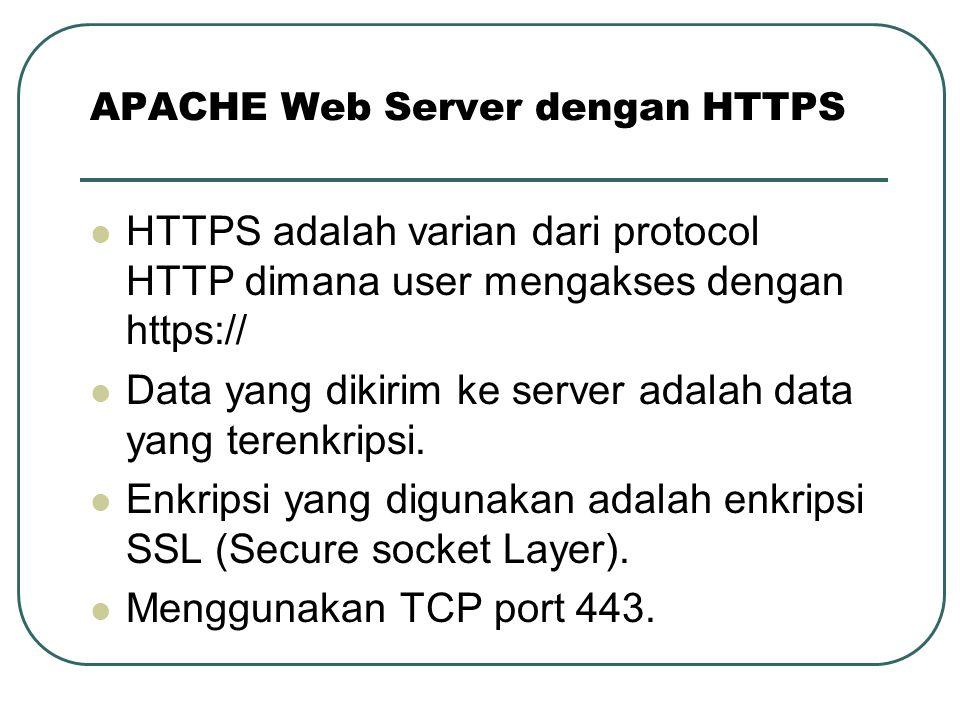 HTTPS adalah varian dari protocol HTTP dimana user mengakses dengan https:// Data yang dikirim ke server adalah data yang terenkripsi. Enkripsi yang d