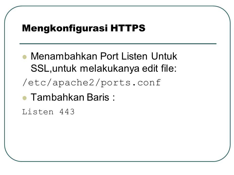 Restart APACHE /etc/init.d/apache2 restart Mengkonfigurasi HTTPS