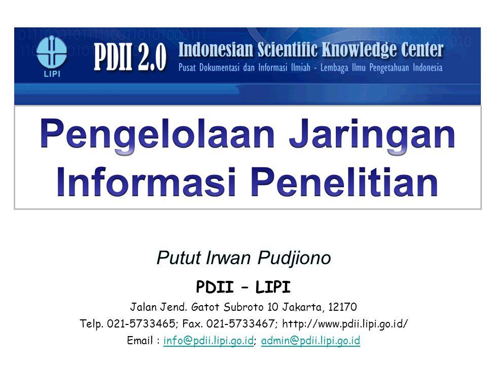 PDII – LIPI Jalan Jend. Gatot Subroto 10 Jakarta, 12170 Telp. 021-5733465; Fax. 021-5733467; http://www.pdii.lipi.go.id/ Email : info@pdii.lipi.go.id;