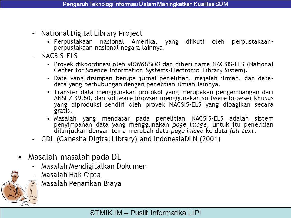Pengaruh Teknologi Informasi Dalam Meningkatkan Kualitas SDM STMIK IM – Puslit Informatika LIPI –National Digital Library Project Perpustakaan nasiona