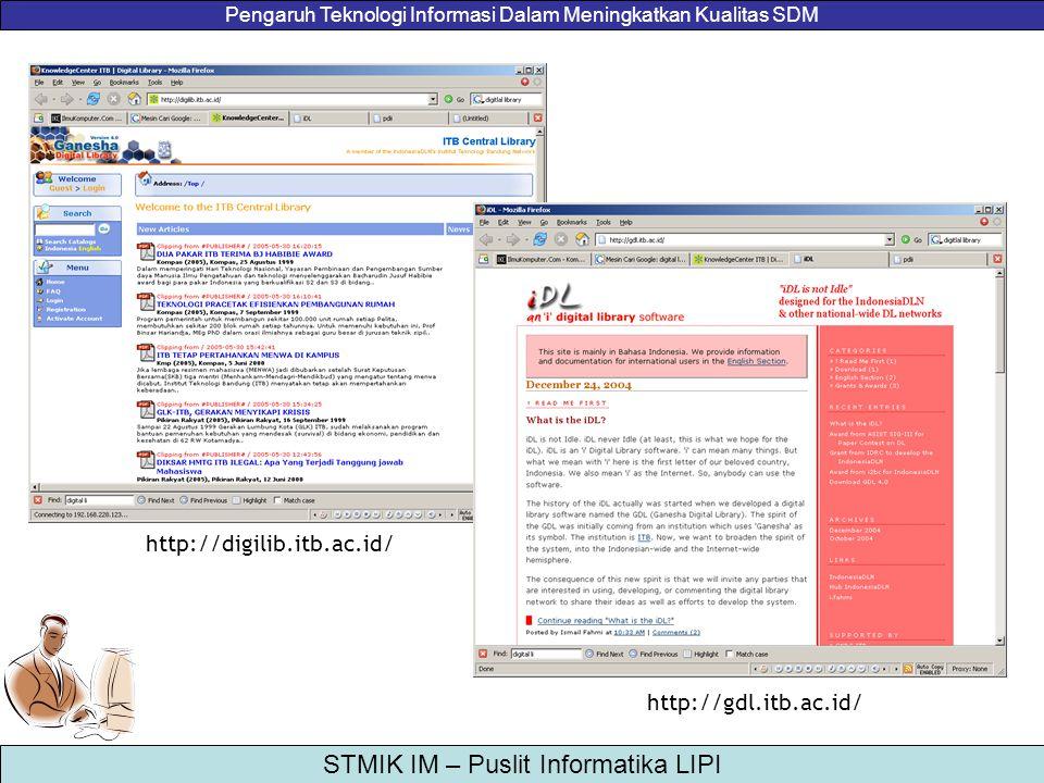 Pengaruh Teknologi Informasi Dalam Meningkatkan Kualitas SDM STMIK IM – Puslit Informatika LIPI http://digilib.itb.ac.id/ http://gdl.itb.ac.id/