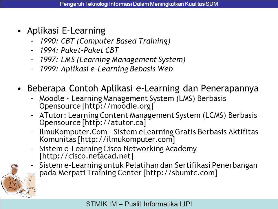 Pengaruh Teknologi Informasi Dalam Meningkatkan Kualitas SDM STMIK IM – Puslit Informatika LIPI Aplikasi E-Learning –1990: CBT (Computer Based Trainin