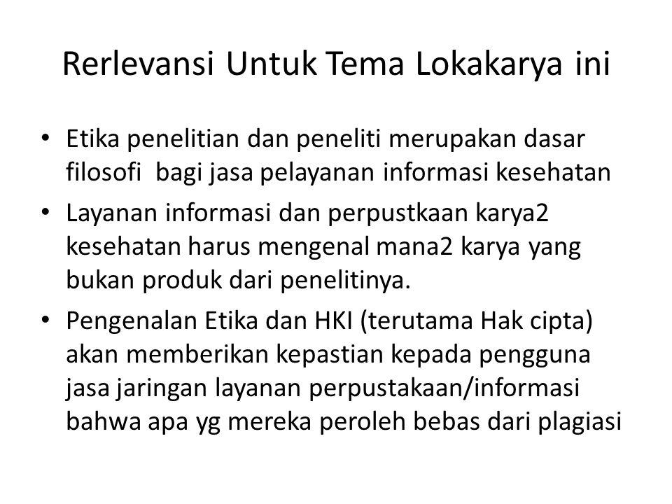 Rerlevansi Untuk Tema Lokakarya ini Etika penelitian dan peneliti merupakan dasar filosofi bagi jasa pelayanan informasi kesehatan Layanan informasi d