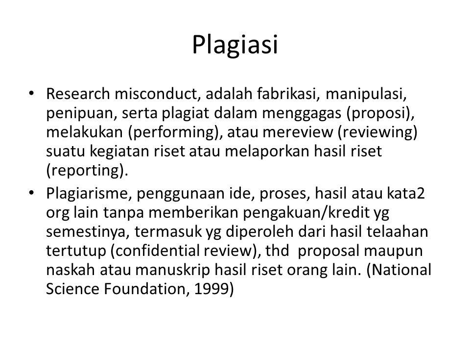 Plagiasi Research misconduct, adalah fabrikasi, manipulasi, penipuan, serta plagiat dalam menggagas (proposi), melakukan (performing), atau mereview (