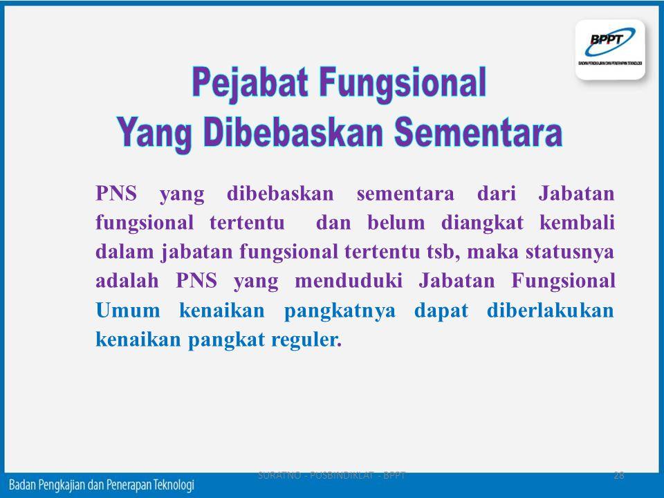 PNS yang dibebaskan sementara dari Jabatan fungsional tertentu dan belum diangkat kembali dalam jabatan fungsional tertentu tsb, maka statusnya adalah