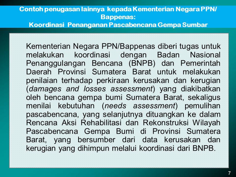 Rekapitulasi Nilai Kerusakan dan Kerugian Pascabencana Gempa Bumi Sumatera Barat dan Nilai Kebutuhan Rehabilitasi dan Rekonstruksi Rekapitulasi Nilai Kerusakan dan Kerugian Rekapitulasi Nilai Kebutuhan Rehabilitasi dan Rekonstruksi Sumber: Rencana Aksi RR Sumbar 2009-2011 8