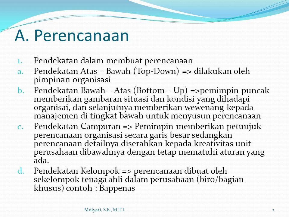 A.Perencanaan 1. Pendekatan dalam membuat perencanaan a.