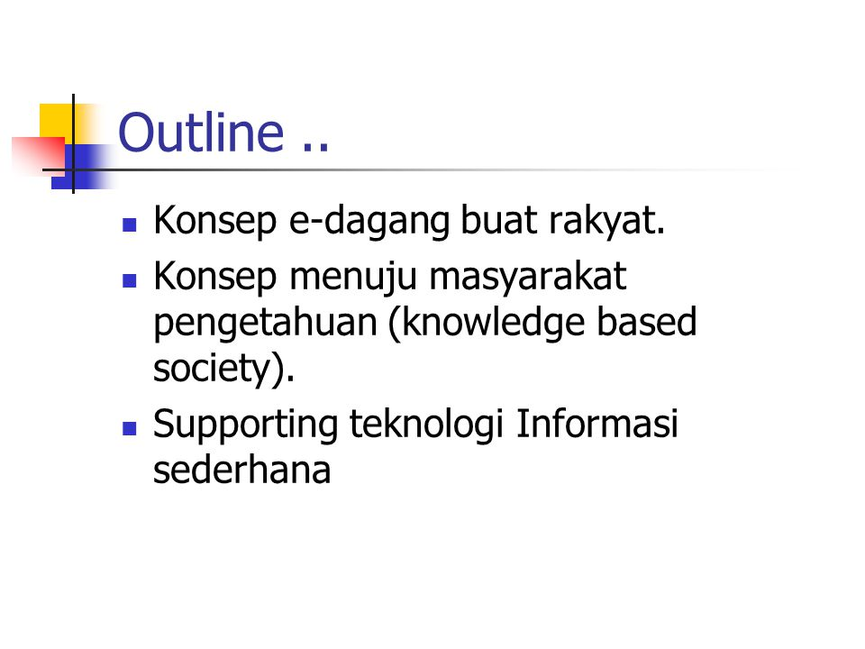 Outline..Konsep e-dagang buat rakyat.