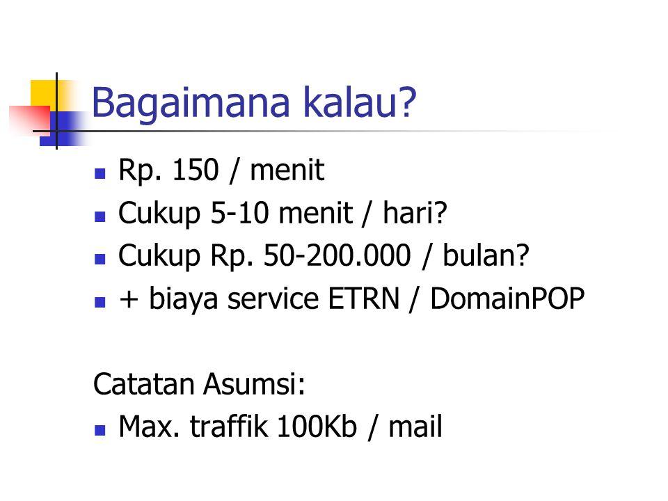 Bagaimana kalau. TANPA account di ISP..