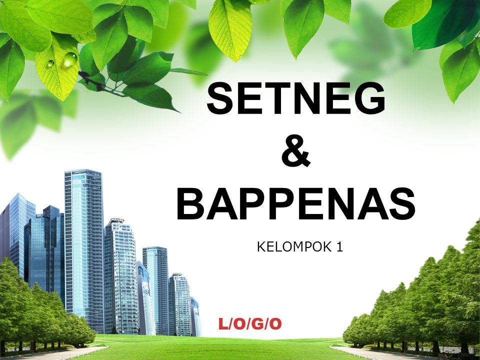 L/O/G/O SETNEG & BAPPENAS SETNEG & BAPPENAS KELOMPOK 1