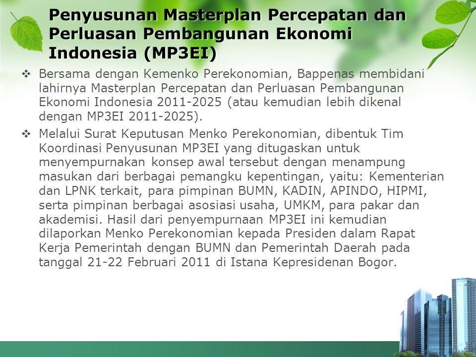 Penyusunan Masterplan Percepatan dan Perluasan Pembangunan Ekonomi Indonesia (MP3EI)  Bersama dengan Kemenko Perekonomian, Bappenas membidani lahirny