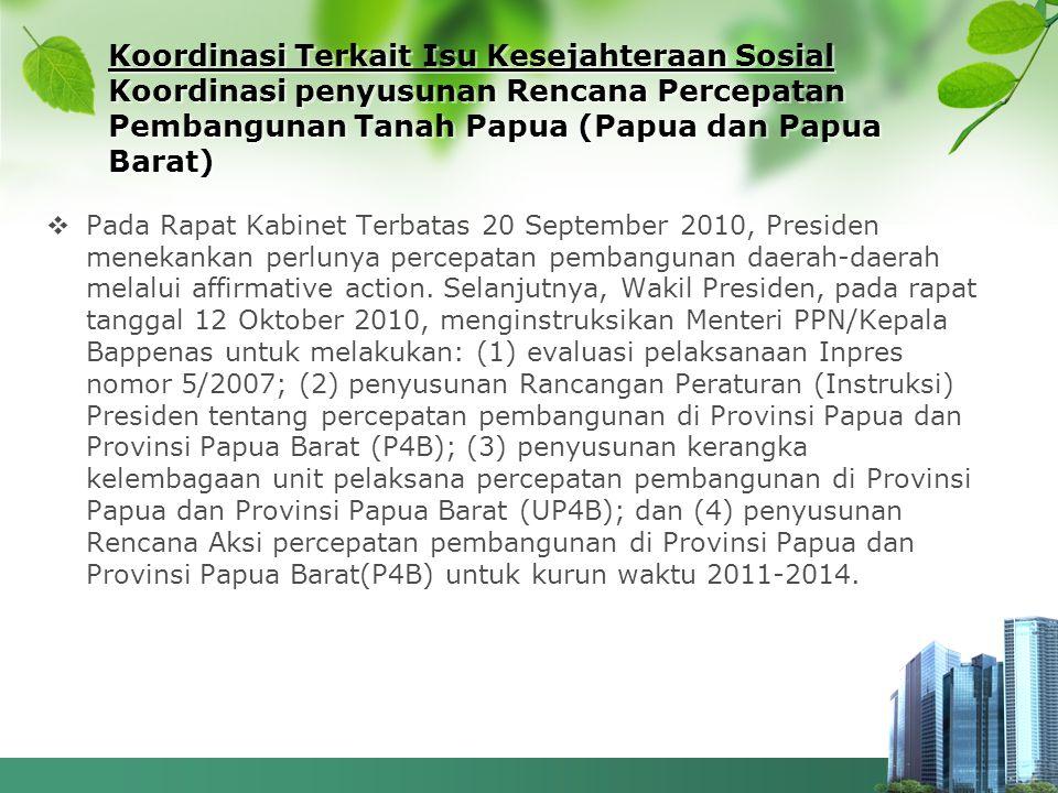 Koordinasi Terkait Isu Kesejahteraan Sosial Koordinasi penyusunan Rencana Percepatan Pembangunan Tanah Papua (Papua dan Papua Barat)  Pada Rapat Kabi