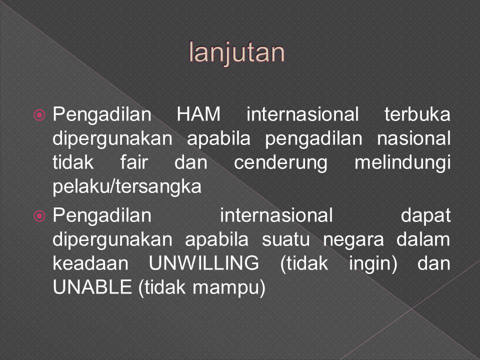  Pengadilan HAM terbentuk di Indonesia setelah Orde Baru Jatuh 1998  Kekerasan yang berindikasi pelanggaran HAM setelah jajak pendapat di Tim Tim 1999 mendorong keluarnya Resolusi PBB Nomor 1264/1999  Resolusi itu mendesak agar peristiwa itu diusut dan pelakunya di bawa ke pengadilan