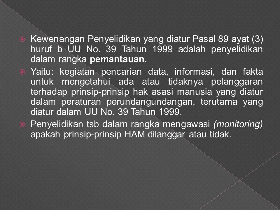  Kewenangan Penyelidikan yang diatur Pasal 89 ayat (3) huruf b UU No.