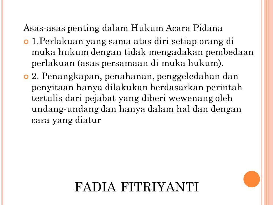 FADIA FITRIYANTI Dengan undang-undang (asas perintah tertulis dari yang berwenang) 3.