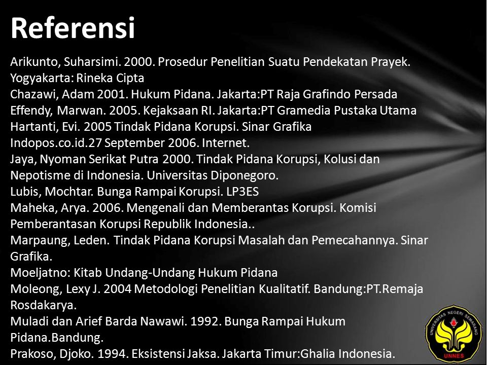 Referensi Arikunto, Suharsimi. 2000. Prosedur Penelitian Suatu Pendekatan Prayek.