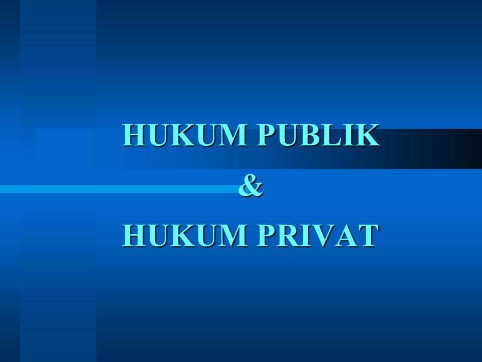 HUKUM PRIVAT ✿ MENGATUR HUBUNGAN ANTARA WARGA NEGARA.