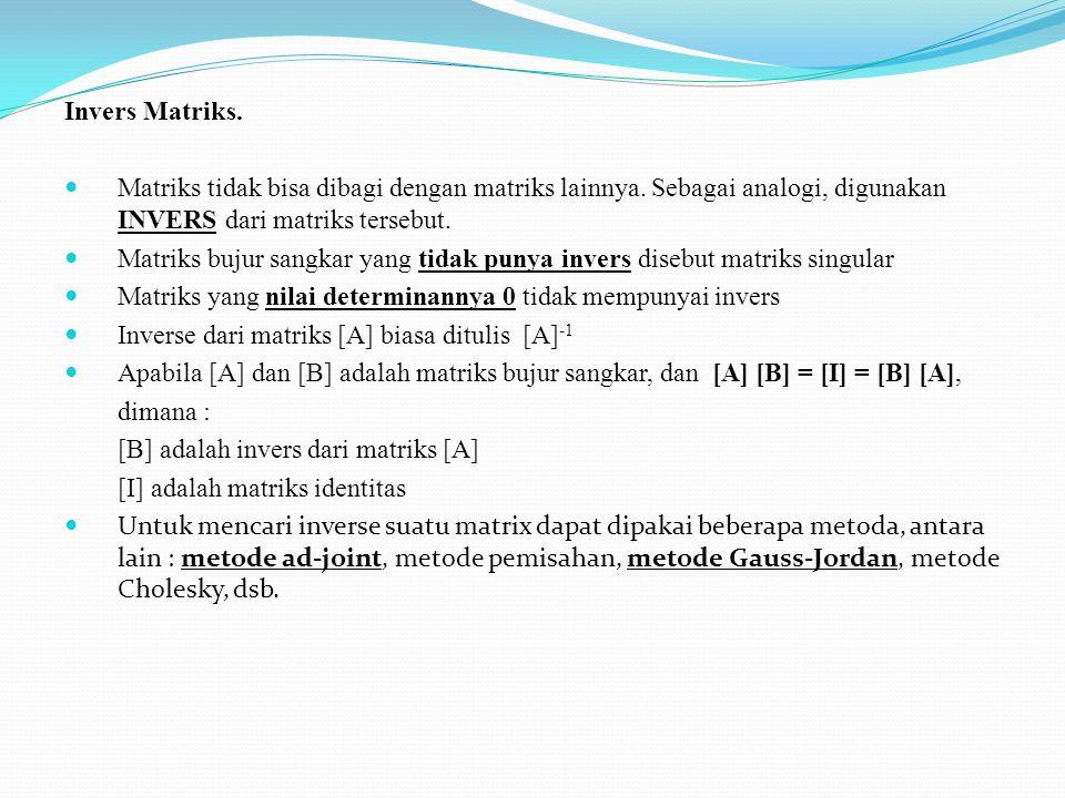 Invers Matriks.Matriks tidak bisa dibagi dengan matriks lainnya.