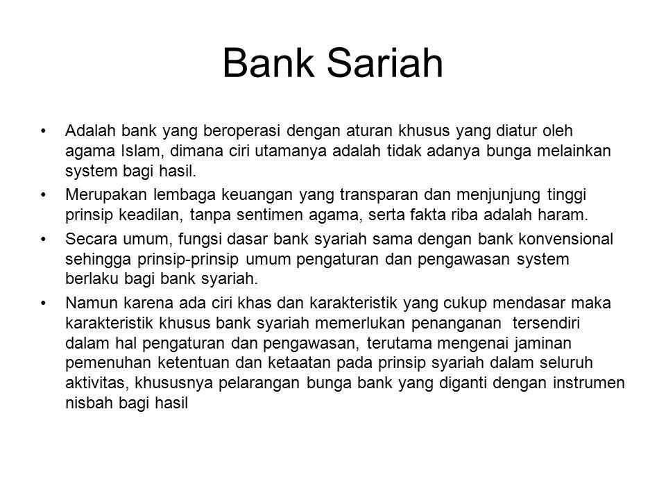 Bank Sariah Adalah bank yang beroperasi dengan aturan khusus yang diatur oleh agama Islam, dimana ciri utamanya adalah tidak adanya bunga melainkan sy
