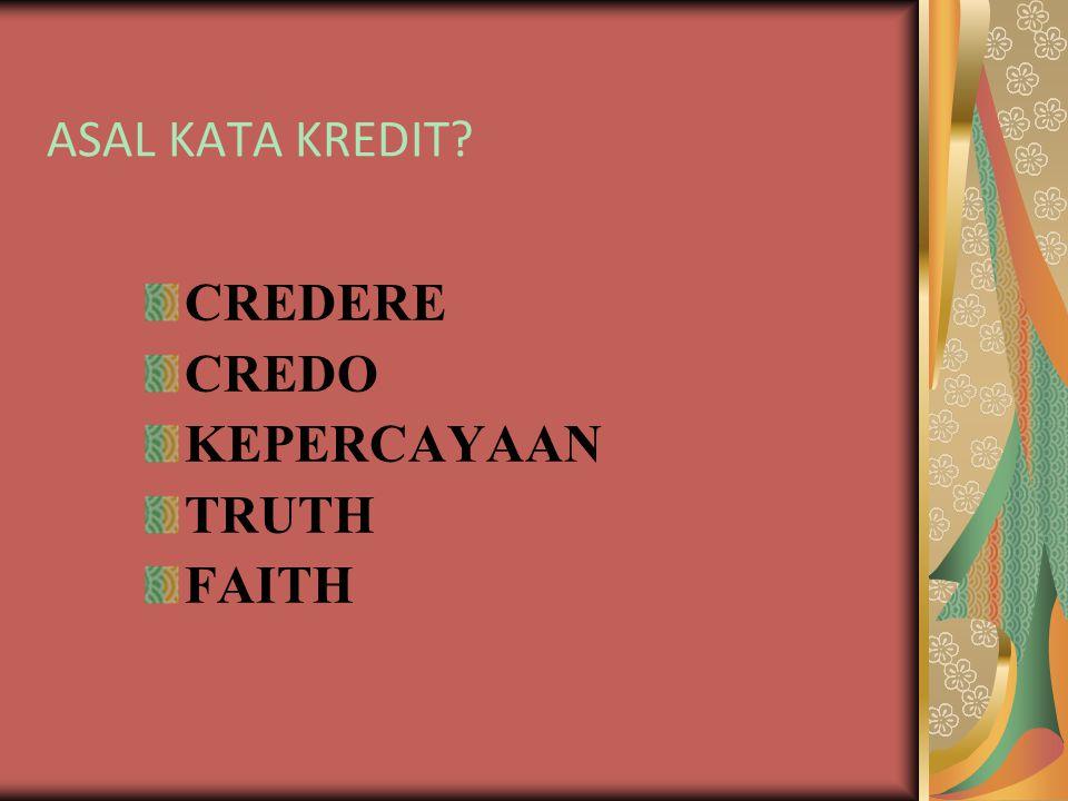 ASAL KATA KREDIT? CREDERE CREDO KEPERCAYAAN TRUTH FAITH