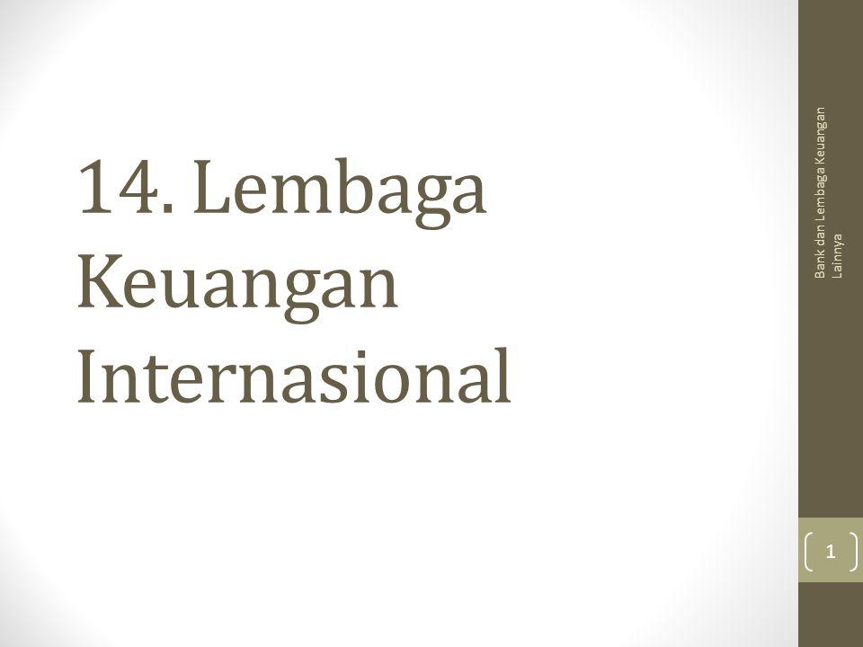 14. Lembaga Keuangan Internasional Bank dan Lembaga Keuangan Lainnya 1