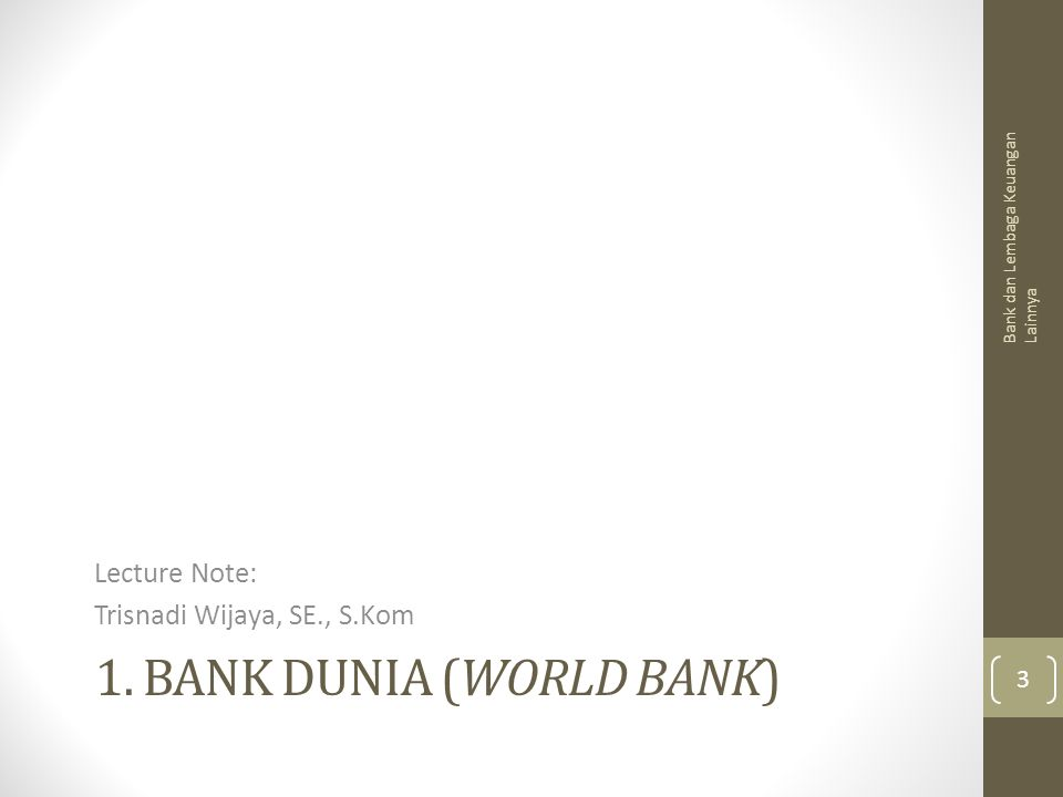Sejarah Bank Dunia Berasal dari International Bank for Reconstruction and Development (IBRD).