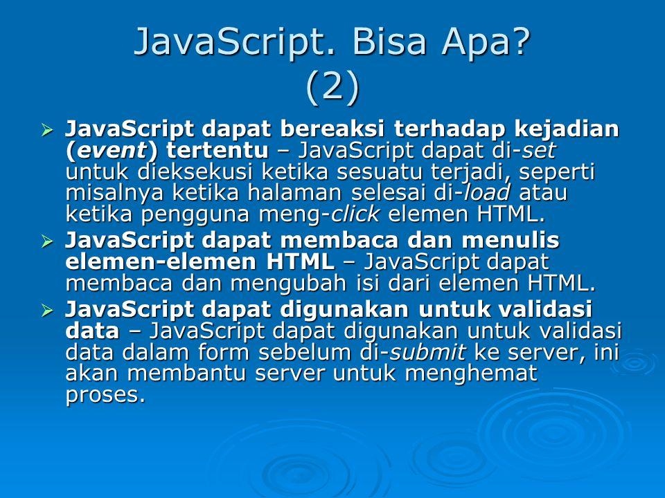 JavaScript. Bisa Apa.